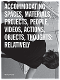 Bianca Hester, ACCOMMODATING SPACES, MATERIALS, PROJECTS, PEOPLE, ACTIONS, OBJECTS, THOUGHTS: RELATIVELY
